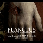 Planctus: Muerte y Apocalipsis en la Edad Media (Death & Apocalypse in the Middle Ages) / Capella de Ministrers, Carles Magraner