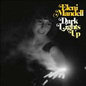 Eleni Mandell: Dark Lights Up [Digipak] *