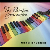 Norm Drubner: The Rainbow Connection [Digipak]