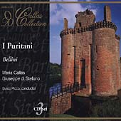 Bellini: I Puritani / Callas, Di Stefano, Picco, et al