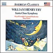 American Classics - Fry: Santa Claus Symphony, etc / Rowe