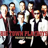 Big Town Playboys: Western World