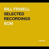 Bill Frisell: Rarum, Vol. 5: Selected Recordings