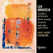 Ornstein: Suicide in an Airplane, etc / Marc-André Hamelin