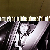 Amy Rigby: Til the Wheels Fall Off