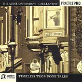 The Audition Window - Timeless Trombone Tales / Lenthe, Toms