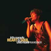 Kitty Margolis: Heart & Soul: Live In San Francisco *