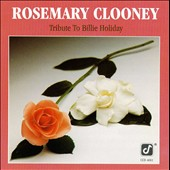 Rosemary Clooney: Tribute to Billie Holiday