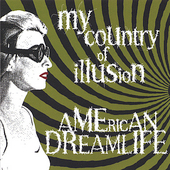 My Country of Illusion: American Dreamlife