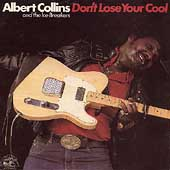 Albert Collins: Don't Lose Your Cool