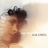 Gal Costa: Our Moments
