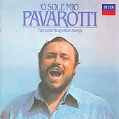 'O Sole Mio - Favourite Neapolitan Songs / Luciano Pavarotti