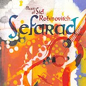 Sefarad - Sid Robinovitch: Klezmer in Grenada, Dance Set no 3, etc / Ryszard Tyborowski, Stacey Nattrass, et al