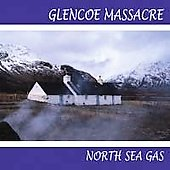 Glencoe Massacre: North Sea Gas