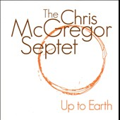 Chris McGregor Septet/Chris McGregor: Up to Earth [Slipcase]