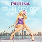 Paulina Rubio: Gran City Pop