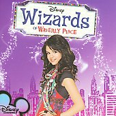 Original Soundtrack: Wizards of Waverly Place: Songs from and Inspired by the Hit TV Series