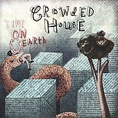 Crowded House: Time on Earth [Bonus Disc]