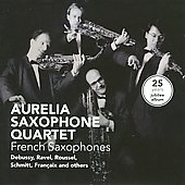 French Saxophone Quartets / Aurelia Saxophone Quartet