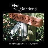 Five (and-a-half) Gardens / So Percussion