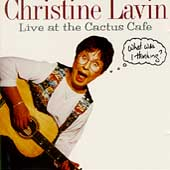 Christine Lavin: Live at the Cactus Cafe: What Was I Thinking?