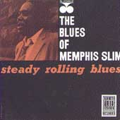 Memphis Slim: Steady Rolling Blues