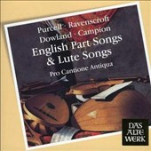 Purcell, Ravenscroft, Dowland, Campion: English Part Songs & Lute Songs