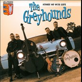 The Greyhounds (German Rockabilly): Story of Our Life