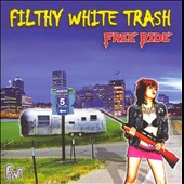 Filthy White Trash: Free Ride