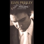 Elvis Presley: I Believe: The Gospel Masters [Long Box]