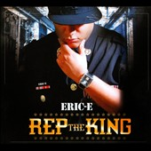 Eric E: Rep the King [Digipak]