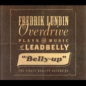 Fredrik Lundin: Fredrik Lundin Overdrive Plays the Music of Leadbelly: