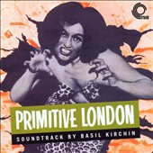 Basil Kirchin: Primitive London *