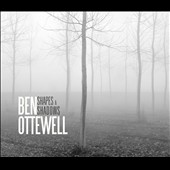 Ben Ottewell: Shapes & Shadows [Digipak]