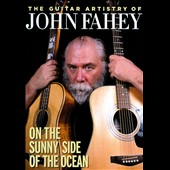 John Fahey: The Guitar Artistry of John Fahey