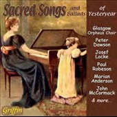 Sacred Songs and Ballads of Yesteryear / Peter Dawson, Paul Robeson; Marian Anderson; John McCormack