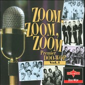 Various Artists: Zoom Zoom Zoom: Premier Doo-Wop, Vol. 1