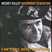Mickey Gilley: Overnight Sensation: Country Hits 1974-1984