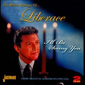 Liberace: I'll Be Seeing You: The Piano Stylings of Liberace