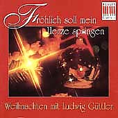 Fr&ouml;hlich soll mein Herze springen / Ludwig G&uuml;ttler