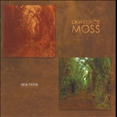 Lawrence Moss: New Paths / Chamber & Vocal Music