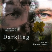 Stefan Weisman: Darkling / Maeve Hoglund, Hai-Ting Chinn, Jon Garrison, Mark Uhlemann and Stefan Weisman / Anna Rabinowitz