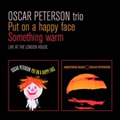 Oscar Peterson Trio: Put on a Happy Face/Something Warm