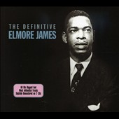 Elmore James: The Definitive Elmore James