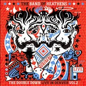 The Band of Heathens: The Band of Heathens/The Double Down: Live in Denver Vol. 2 [DVD/CD]