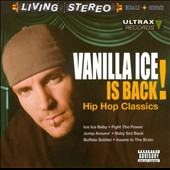 Vanilla Ice: Vanilla Ice Is Back: Hip Hop Classics [PA]