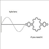 Kyle Lenz: If You Need It