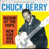 Chuck Berry: Rockin' at the Hops/New Juke Box Hits