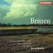 Britten: String Quartets no 1 & 3, etc / Sorrel Quartet