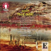 John McCage Les martinets noirs; Caravan; Rainforest I & II / Angela Whelan, trumpet; John McCabe, piano